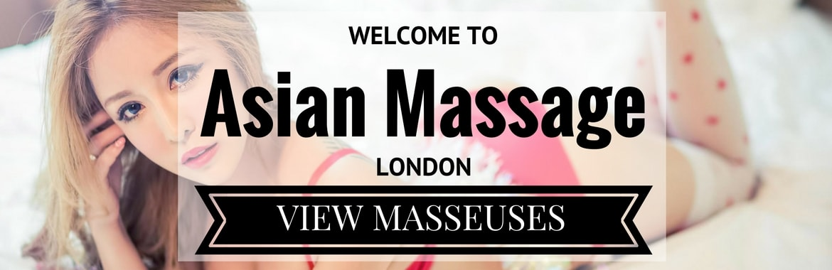 Welcome to Asian Massage London